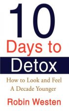 Ten Days to Detox