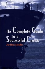 Complete Guide to a Successful Cruise