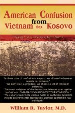 American Confusion from Vietnam to Kosovo