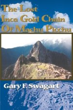 Lost Inca Gold Chain of Machu Picchu