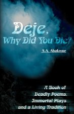 Deje, Why Did You Die?