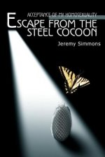 Escape from the Steel Cocoon