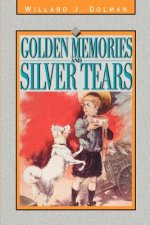 Golden Memories and Silver Tears