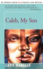 Caleb, My Son