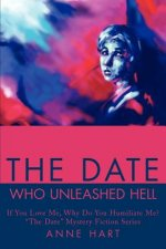 Date Who Unleashed Hell