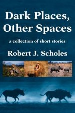 Dark Places, Other Spaces
