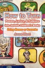 How to Turn Poems, Lyrics, & Folklore Into Salable Children's Books