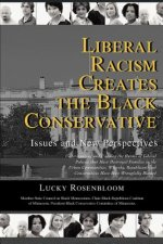 Liberal Racism Creates the Black Conservative