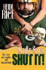 Skully Says Shut It!
