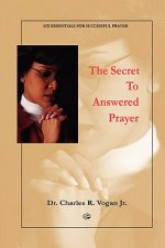 Secret to Answered Prayer