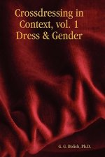 Crossdressing in Context, Vol. 1 Dress & Gender