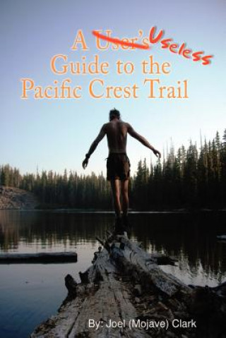 Useless Guide to the Pacific Crest Trail