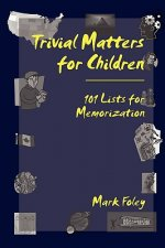 Trivial Matters for Children