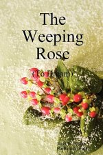 Weeping Rose