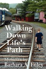 Walking Down Life's Path - Memoirs