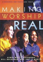Making Worship Real