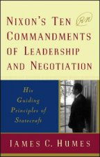 Nixon's Ten Commandments of Leadership and Negotiation