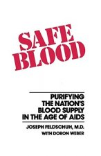 Safe Blood: Purifying the Nation's Blood Supply in the Age of AIDS