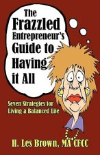 Frazzled Entrepreneur's Guide to Having It All