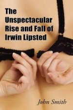 Unspectacular Rise and Fall of Irwin Lipsted