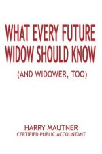 What Every Future Widow Should Know