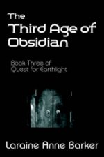 Third Age of Obsidian, Book 3, Quest for Earthlight Trilogy