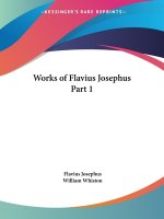 Works of Flavius Josephus Vol. 1 (1857)
