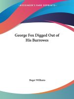 George Fox Digged out of His Burrowes (1676)