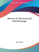 Mercury or the Secret and Swift Messenger (1694)