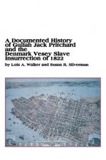 Documented History of Gullah Jack Pritchard and the Denmark Vesey Slave Insurrection of 1822