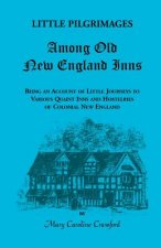 Little Pilgrimages Among Old New England Inns