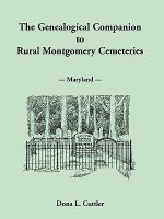 Genealogical Companion to Rural Montgomery Cemeteries