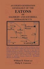Eight-Generation Genealogy of the Eatons of Salisbury and Haverhill, Massachusetts