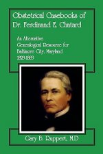 Obstetrical Casebooks of Dr. Ferdinand E. Chatard