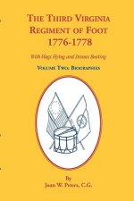 Third Virginia Regiment of the Foot, 1776-1778, Biographies, Volume Two. with Flags Flying and Drums Beating