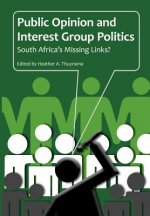 Public Opinion and Interest Group Politics. South Africa's Missing Links?