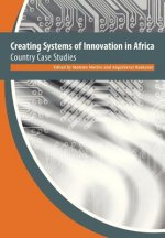Creating Systems of Innovation in Africa. Country Case Studies