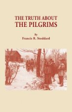 Truth about the Pilgrims,