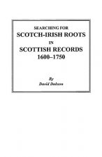 Searching for Scotch-Irish Roots in Scottish Records, 1600-1750