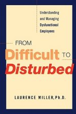 From Difficult to Disturbed