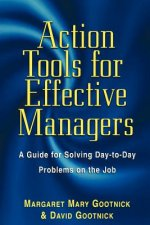Action Tools for Effective Managers