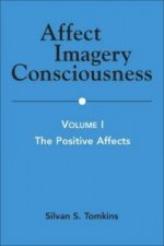 Affect Imagery Consciousness - Volume I The Positive Affects