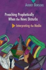 Preaching Prophetically When the News Disturbs