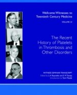 Recent History of Platelets in Thrombosis and Other Disorders