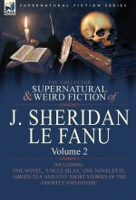 Collected Supernatural and Weird Fiction of J. Sheridan Le Fanu