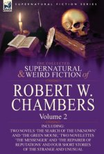 Collected Supernatural and Weird Fiction of Robert W. Chambers