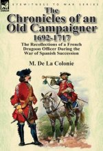 Chronicles of an Old Campaigner 1692-1717