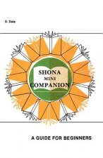 Shona Mini Companion. a Guide for Beginners