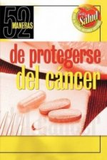 52 Maneras De Protegerse Del Cancer/52 Ways to Protect Yourself from Cancer