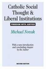 Catholic Social Thought and Liberal Institutions